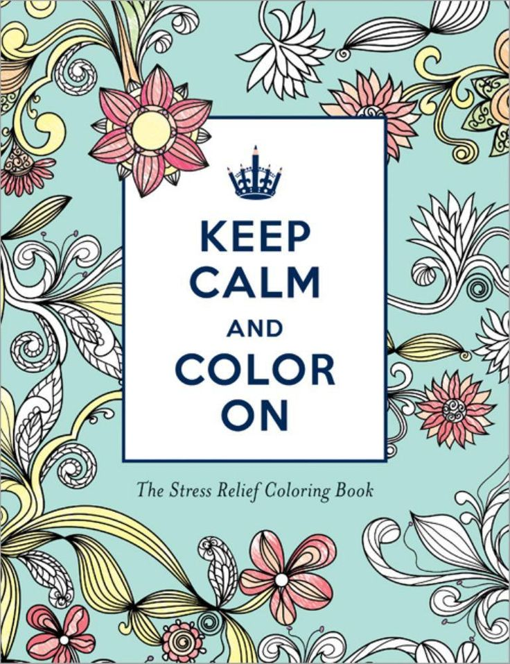 Keep Calm And Color On A Coloring Book Of Stress Relieving