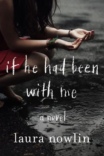 """Friendship, love, secrets, hope and regret…this book has it all! Get your copy of """"If He Had Been With Me"""" by Laura Nowlin"""