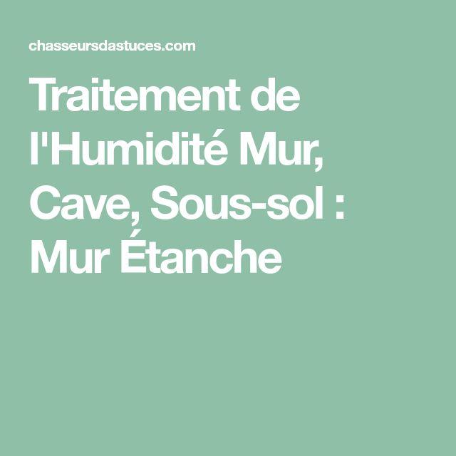 Traitement de l'Humidité Mur, Cave, Sous-sol : Mur Étanche