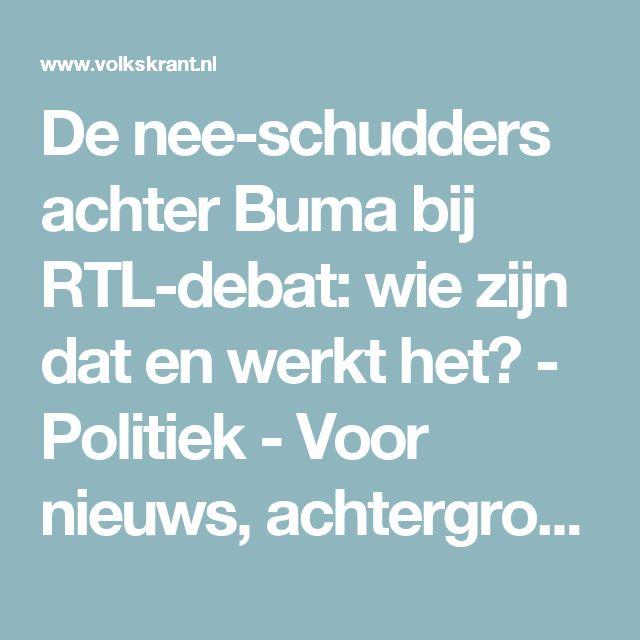 De nee-schudders achter Buma bij RTL-debat: wie zijn dat en werkt het? - Politiek - Voor nieuws, achtergronden en columns