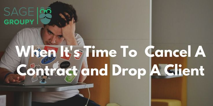 Sagegroupy - When Is It Time To You Cancel A Contract and Drop A Client?