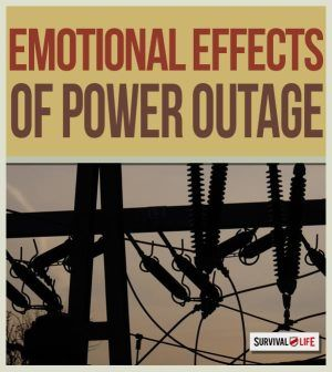 The Emotional Effects of Power Outage | Emergency preparedness tips at survivallife.com #emergencypreparedness #disasterpreparedness #survival
