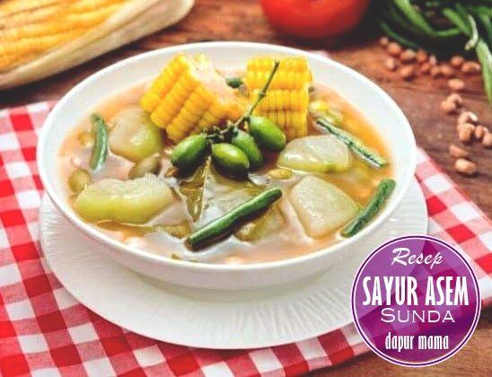 Resep Sayur Asem Sunda Super Nikmat Di 2020 Masakan Resep Sayuran