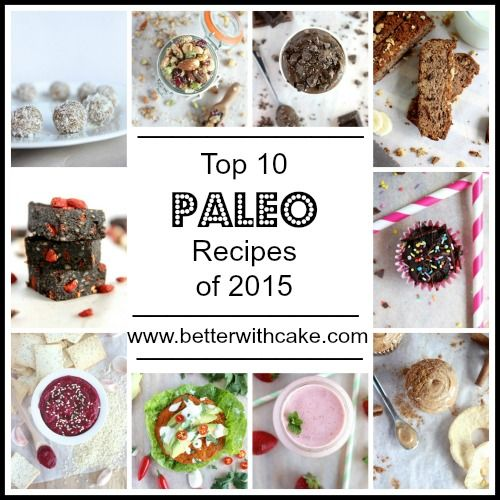 Top 10 Paleo Recipes of 2015 | Better with Cake