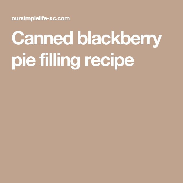 Canned blackberry pie filling recipe