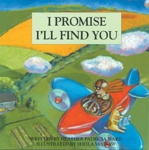 I Promise I'll Find You.  I still have your copy of this book, Colty. It was one of your favorites!