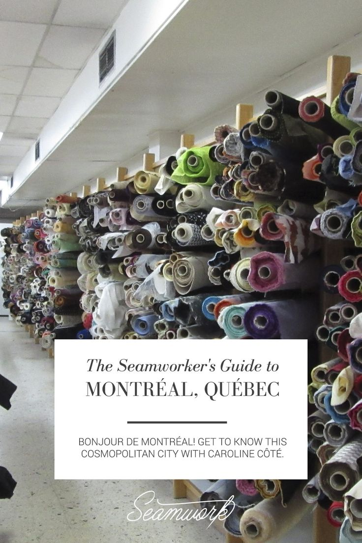 The Seamworker's Guide to Montréal, Québec  |  Seamwork Magazine