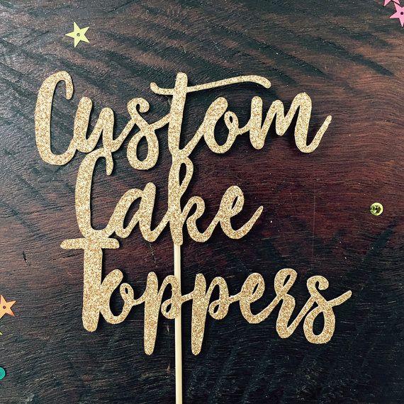 Custom Cake Toppers  Birthday Cake Toppers  Glittery Cake