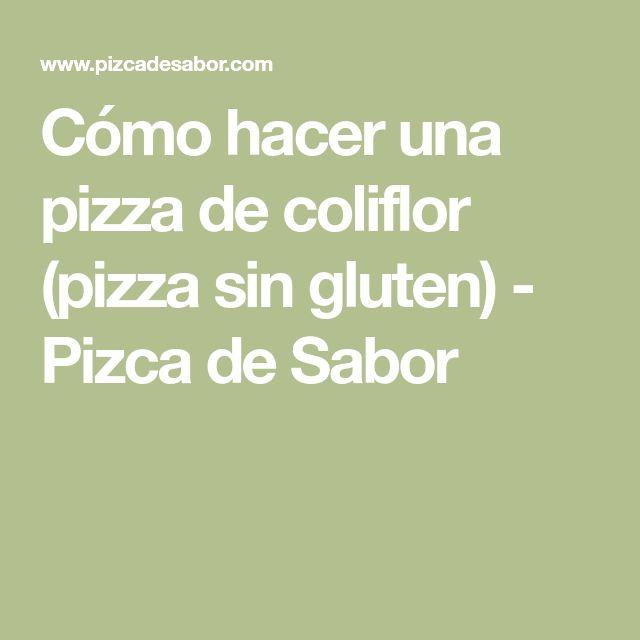 Cómo hacer una pizza de coliflor (pizza sin gluten) - Pizca de Sabor