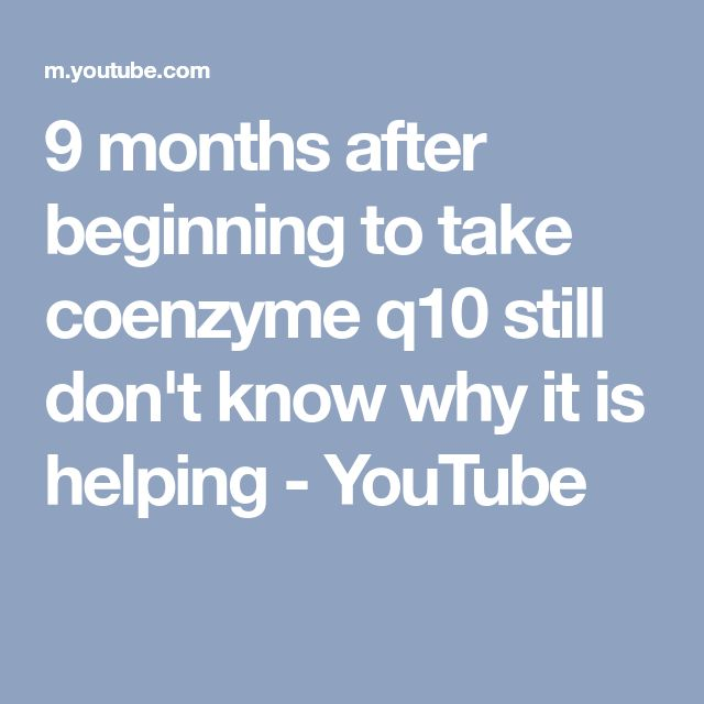 9 months after beginning to take coenzyme q10 still don't know why it is helping - YouTube