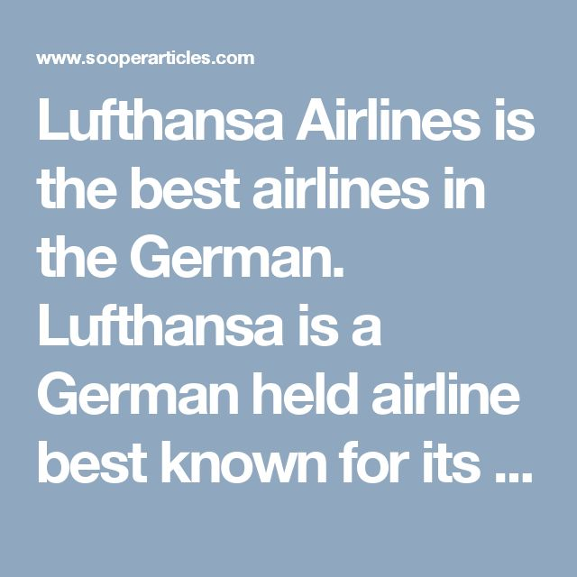 Lufthansa Airlines is the best airlines in the German. Lufthansa is a German held airline best known for its cheapest flights on ways and round trip to all destinations. You might be always witnessed that people become frustrated when they don't find any cheapest flight tickets deals. They become restless after in the eleventh hour when these people run out of time to book the Cheapest Flight tickets Book Cheapest Flight Fare Deals at Lufthansa Airlines Reservation. Flight fare deals is best…