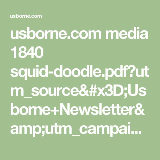 usborne.com media 1840 squid-doodle.pdf?utm_source=Usborne+Newsletter&utm_campaign=da6dff8d18-Half+term+activities+February+2017&utm_medium=email&utm_term=0_20ac8003ad-da6dff8d18-273847457