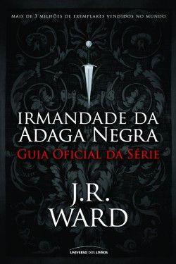 Download Guia Oficial Irmandade da Adaga Negra - Guia Oficial da Série - J. R. Ward em ePUB mobi e pdf