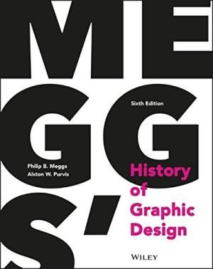 Meggs' History of Graphic Design (9781118772058) by Alston W. Purvis; Phi...
