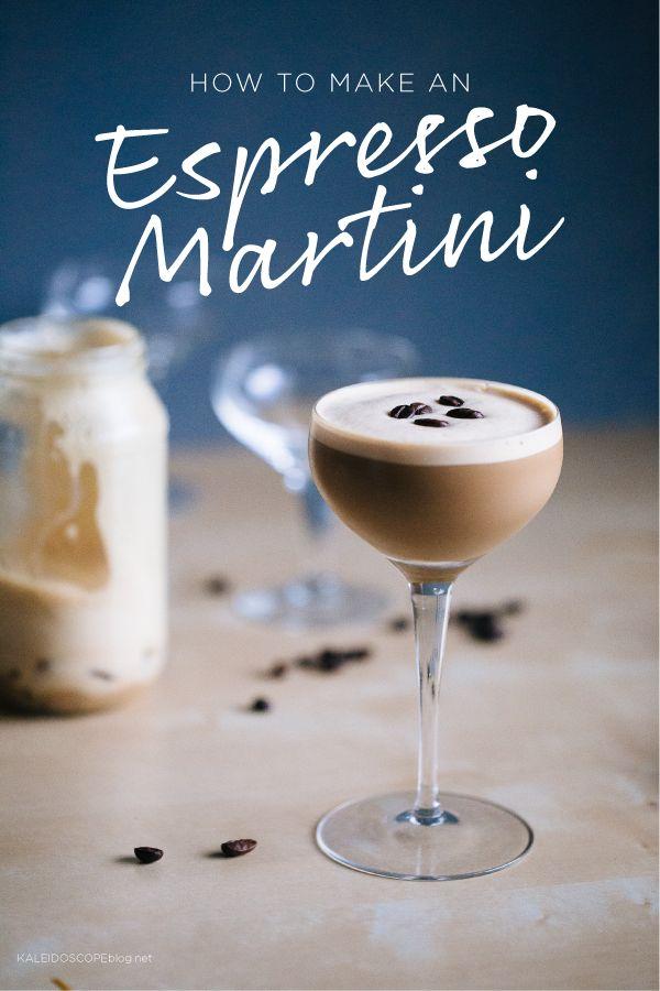 How to Make an Espresso Martini | kaleidoscopeblog.net