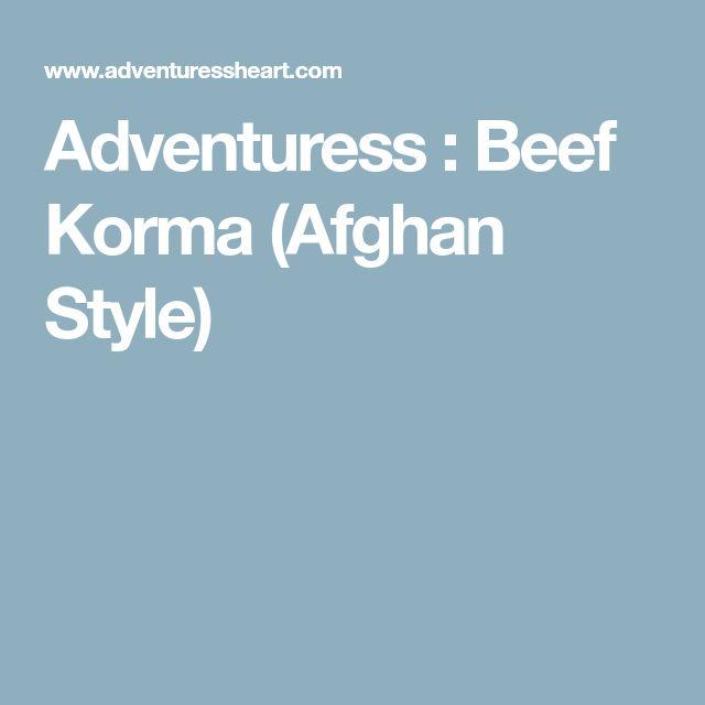 Adventuress : Beef Korma (Afghan Style)