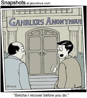 At Gamblers Anonymous