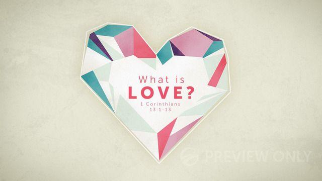 What Is Love? - Graceway Media