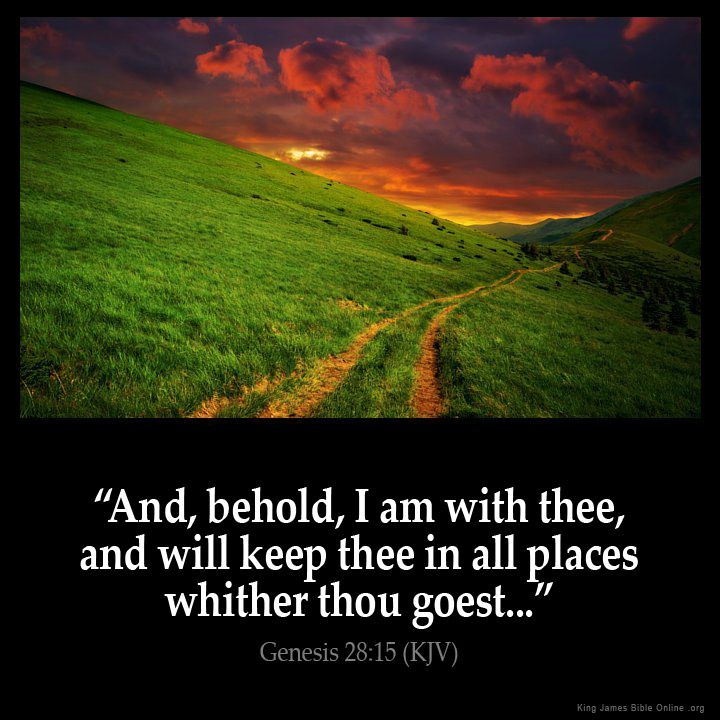 Genesis 28:15 And behold I am with thee and will keep thee in all places whither thou goest and will bring thee again into this land; for I will not leave thee until I have done that which I have spoken to thee of. Genesis 28:15 (KJV) from King James Version Bible (KJV Bible) http://ift.tt/1kQFcdq Filed under: Bible Verse Pic Tagged: Bible Bible Verse Bible Verse Image Bible Verse Pic Bible Verse Picture Daily Bible Verse Genesis 28:15 Image King James Bible King James Version KJV KJV Bible…