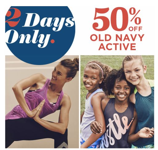 Old Navy: 50% OFF Active for Wear Women, Men and Kids!
