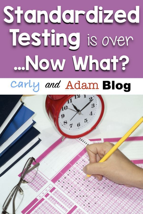Standardized Testing is Over...Now What? 5 Ideas for What to Do After Standardized Testing is Over