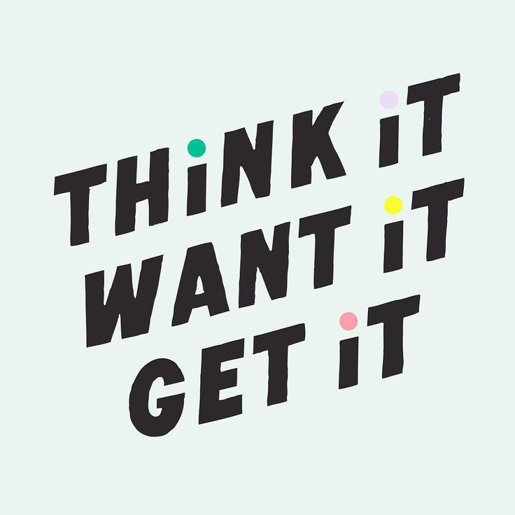 typography | think it want it get it