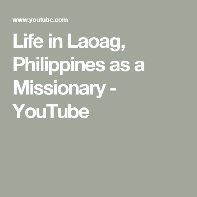 Life in Laoag, Philippines as a Missionary - YouTube