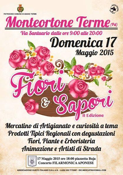 Domenica 17 Maggio dalle ore 9.00 alle ore 20.00 si terrò la 2°edizione di Fiori e Sapori a Monteortone Terme.