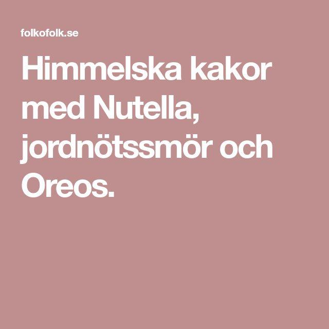 Himmelska kakor med Nutella, jordnötssmör och Oreos.