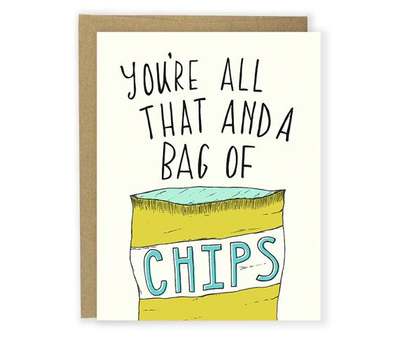 Love Card - You're All That And A Bag of Chips - Anniversary Card, I Love You Card, Friend Card, Thank You Card, Notecard, Funny Card