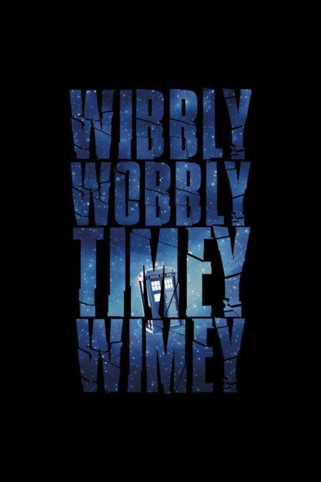 """""""It's more like a big bowl of wibbly wobbly... Timey wimey... Stuff."""" The Tenth Doctor, Blink, 2007."""