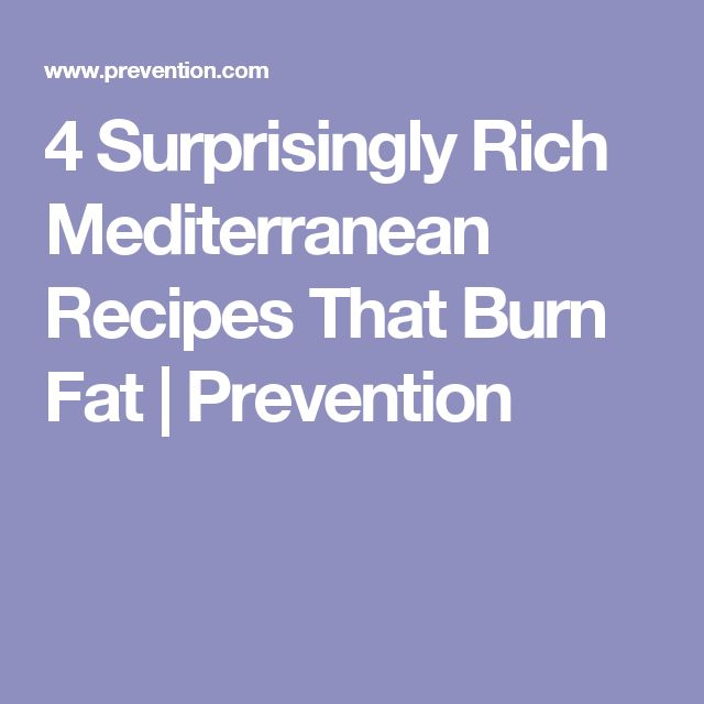 4 Surprisingly Rich Mediterranean Recipes That Burn Fat   Prevention