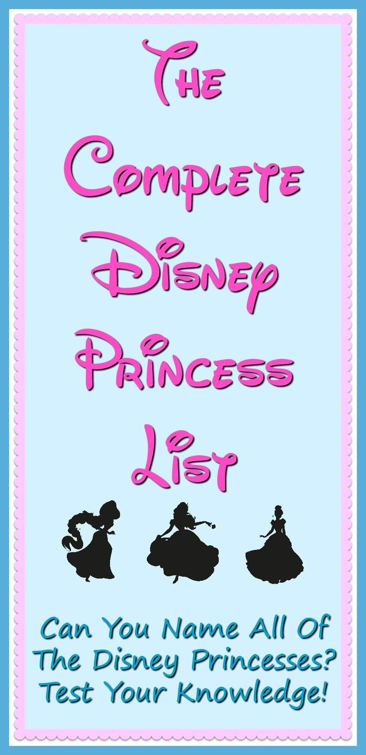 The Complete Disney Princess List With Trivia A Free Printable