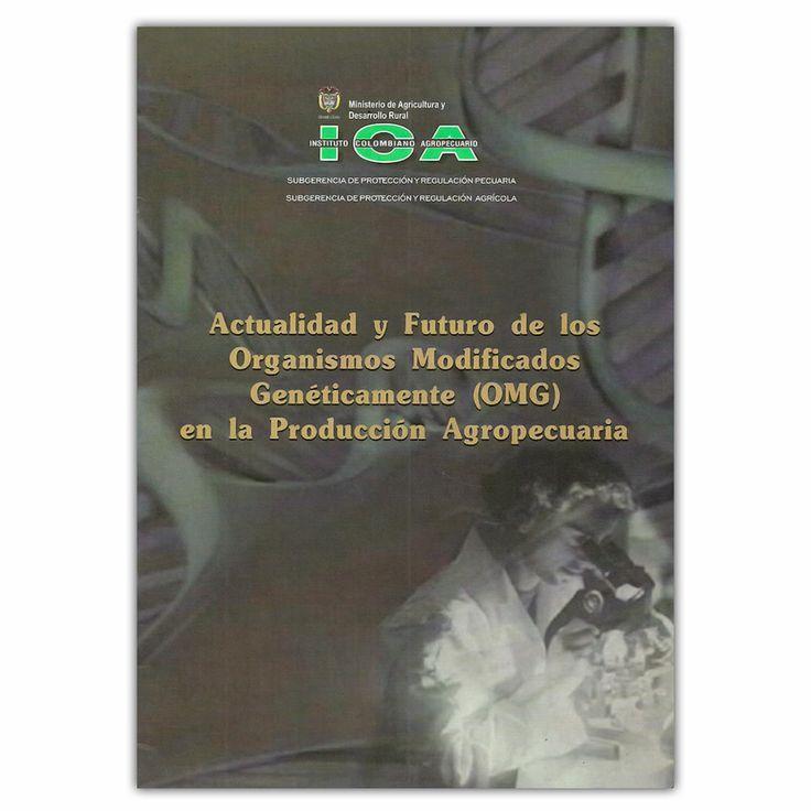 Actualidad y Futuro de los Organismos Modificados Genéticamente – Produmedios http://www.librosyeditores.com/tiendalemoine/zootecnia/3719-actualidad-y-futuro-de-los-organismos-modificados-geneticamente--958821419.html Editores y distribuidores