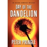 Day of the Dandelion: An Arthur Hemmings Mystery (Kindle Edition)By Peter Pringle
