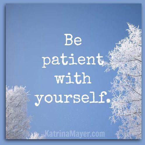 La paciencia con uno mismo es la mayor expresión de la auto-compasión #Mindfulness
