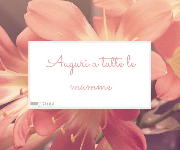 Auguri a tutte le mamme! #MothersDay #festadellamamma #15maggio
