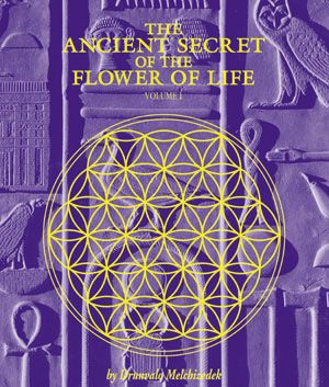 The Ancient Secret Of The Flower Of Life by Drunvalo Melchizedek vol.1