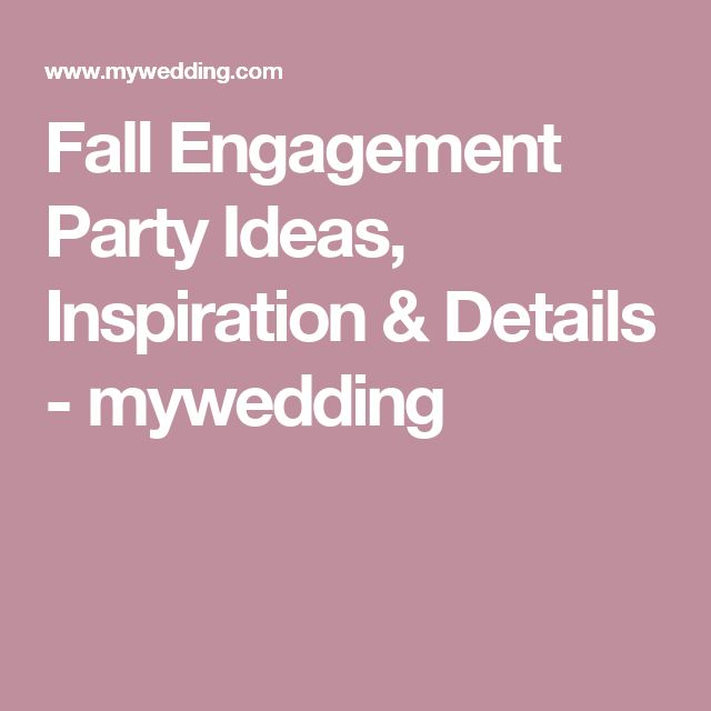 Fall Engagement Party Ideas, Inspiration & Details - mywedding
