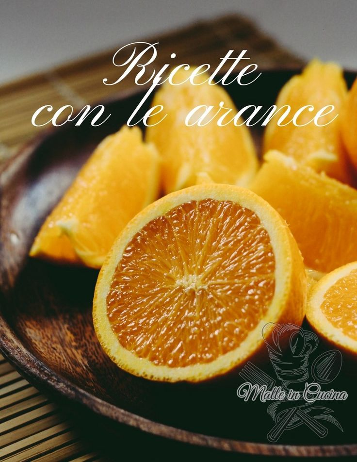 Arancia+ricette+dolci+e+salate