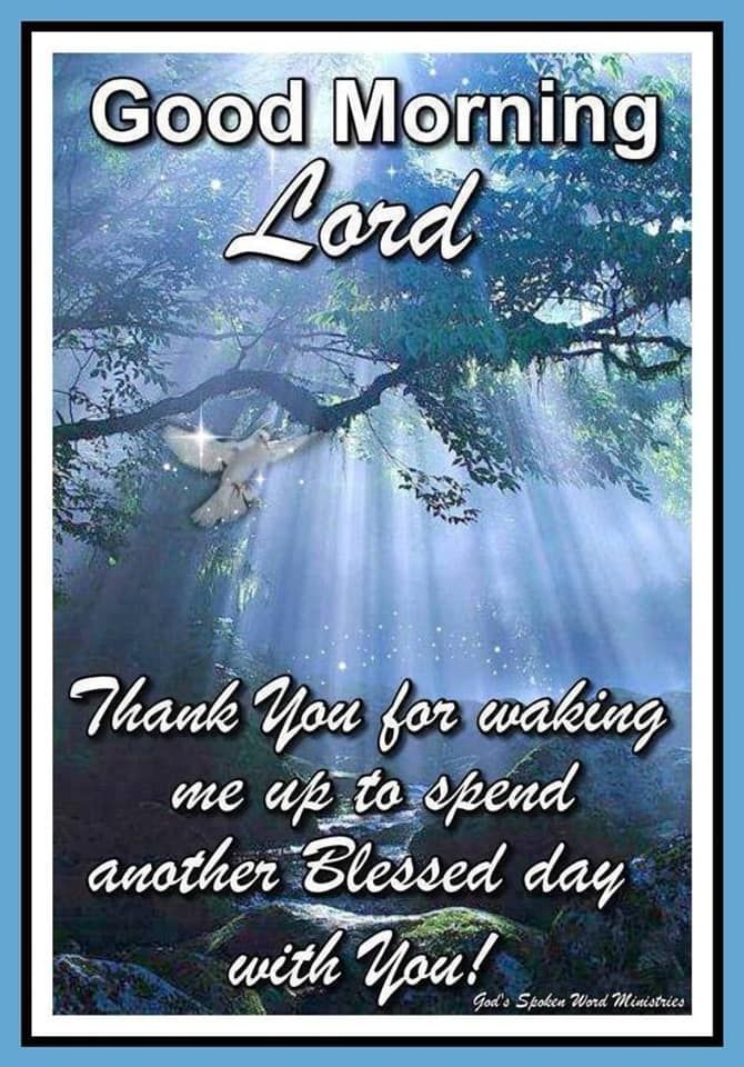 Thank You For Waking Me Up Lord Good Morning Good Morning Quotes And Sayings Spir Good Morning Image Quotes Good Morning God Quotes Good Morning Wishes Friends