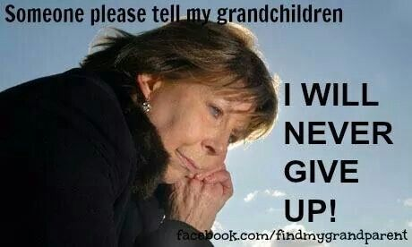 That's right Nana will never give up and will see you both soon Love you always