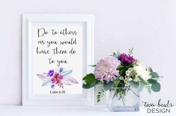 Printable Wall Art, Do to Others As You Would Have Done To You Quote, John Bible, Inspiration, Christian Verse, Friendship, Appreciation