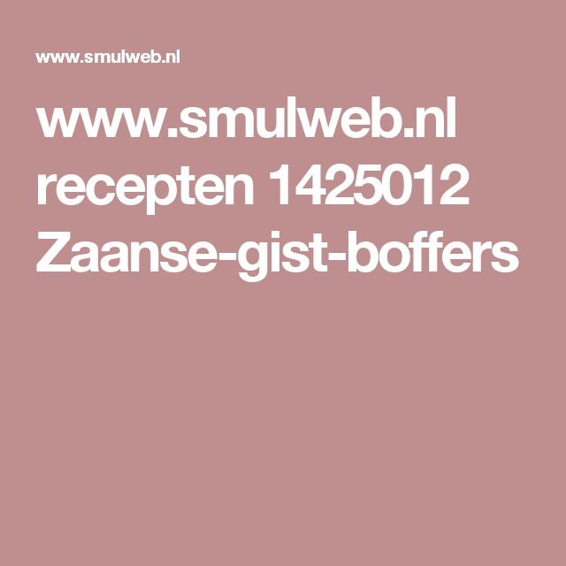 www.smulweb.nl recepten 1425012 Zaanse-gist-boffers