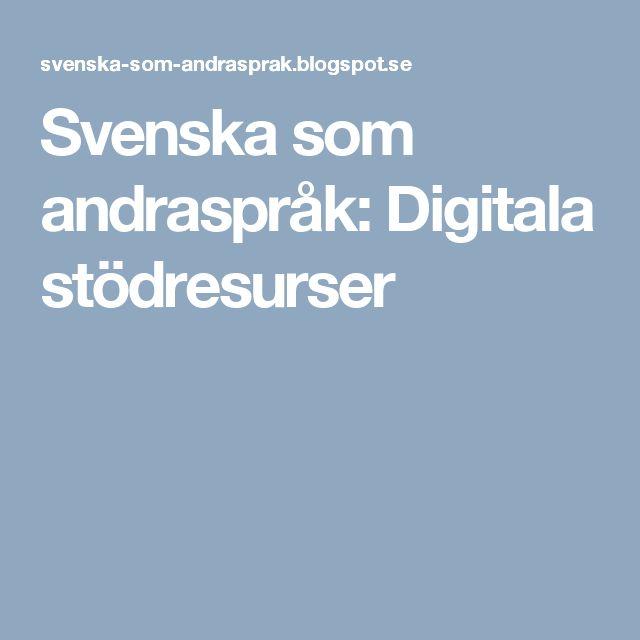 Svenska som andraspråk: Digitala stödresurser