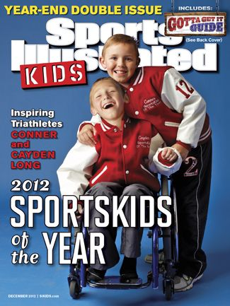 Sports Illustrated Kids 2012 SportsKids of the Year: Conner and Cayden Long.  -  See the inspiring story of brothers Conner and Cayden Long, who were the recipients of Sports Illustrated Kids 2012 SportsKids of the Year award. Although Cayden has cerebral palsy it hasn't stopped him from competing in triathlons with his older brother Conner.