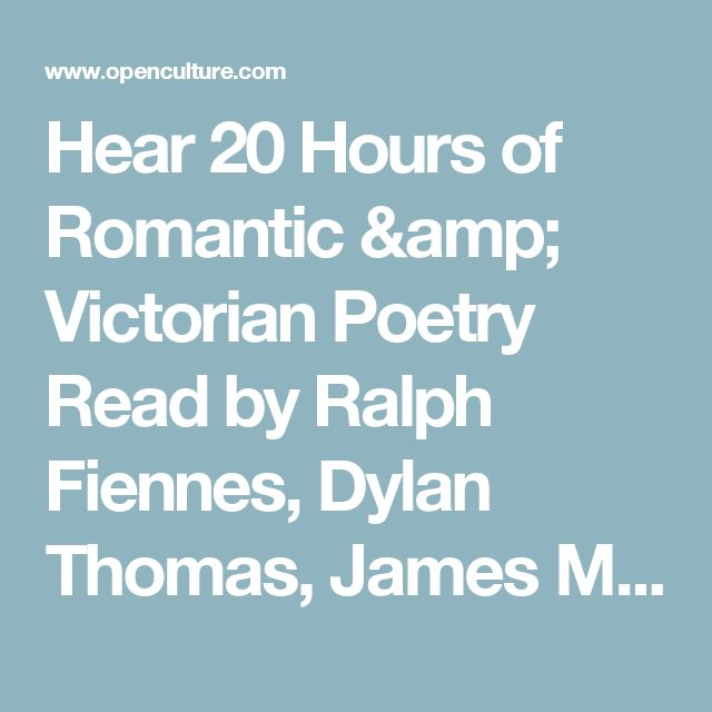 Hear 20 Hours of Romantic & Victorian Poetry Read by Ralph Fiennes, Dylan Thomas, James Mason & Many More