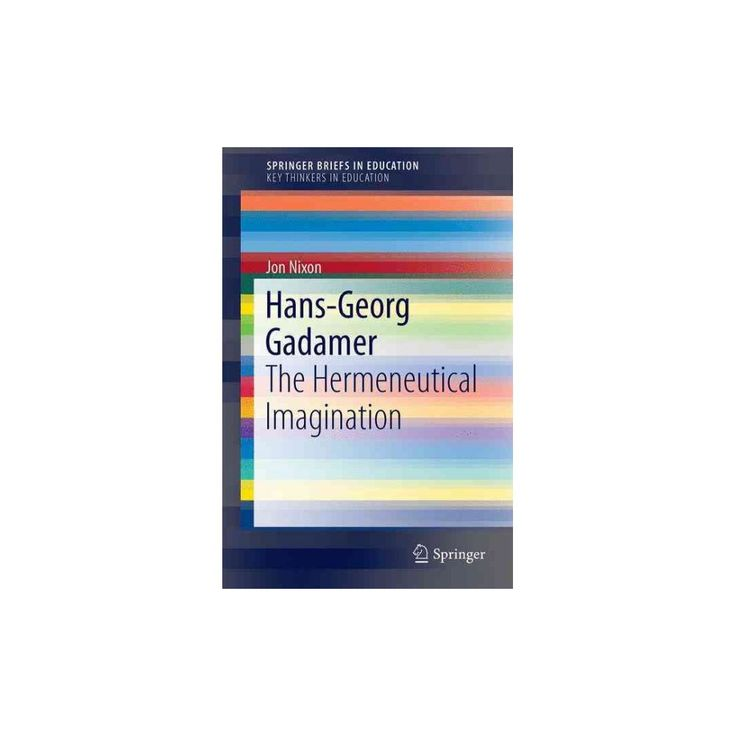 Hans-georg Gadamer : The Hermeneutical Imagination (Paperback) (Jon Nixon)