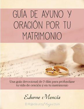 Guía de oración y ayuno por tu matrimonio.pdf para todas esas personas que quieren manteber su relacion. Dios primero.