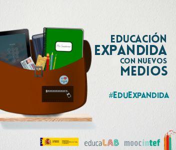 #EduExpandida - Proyectos, experiencias y propuestas para una educación que puede suceder en cualquier momento y en cualquier lugar.